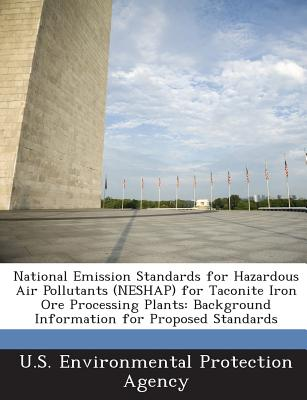 Bibliogov National Emission Standards for Hazardous Air Pollutants (Neshap) for Taconite Iron Ore Processing Plants: Background Informatio at Sears.com